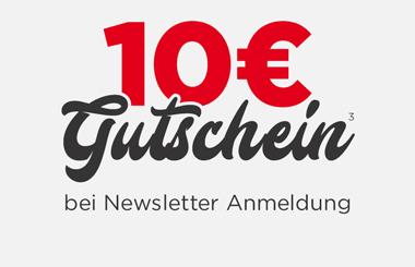 10€ Gutschein bei Newsletter Anmeldung