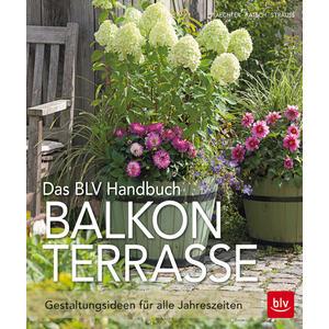 Das BLV Handbuch Balkon & Terrasse