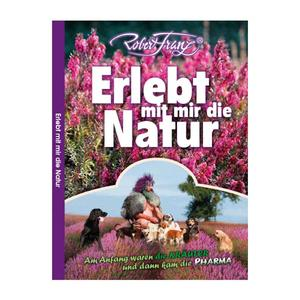 Erlebt mit mir die Natur von Robert Franz (Buch)