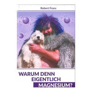 Warum den eigentlich Magnesium? (Buch)