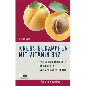 Krebs bekämpfen mit Vitamin B17 (Buch)