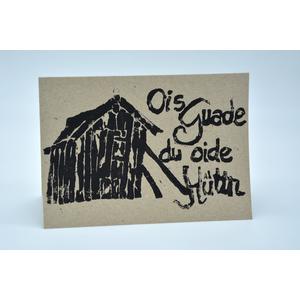 """Ois Guade du oide Hüttn"" Geburtstagskarte"