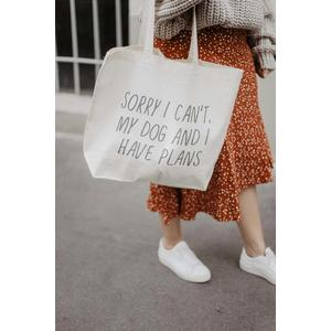 """Tasche """"Sorry I can´t my Dog and I have plans""""."""