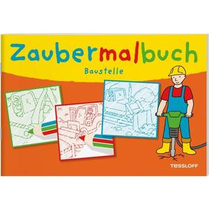 Tessloff Zaubermalbuch. Baustelle (66885798)