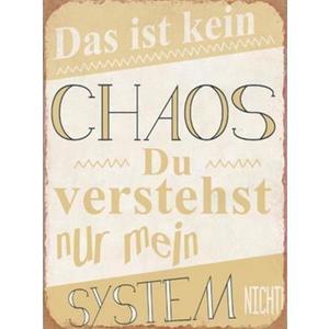 Das ist kein Chaos ... - Schild