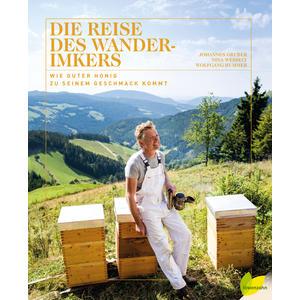 Die Reise des Wanderimkers von Johannes Gruber, Nina Wessely, Wolfgang Hummer