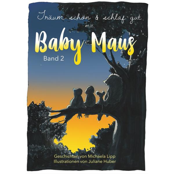 Baby Maus – Träum schön und schlaf gut/ Baby Mouse – sleep well and nice dreams