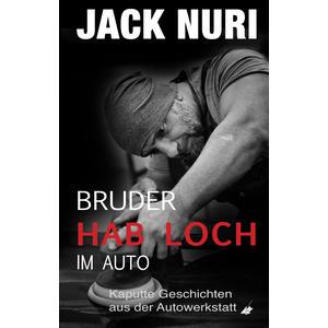 Bruder, hab Loch - im Auto, von Jack Nuri