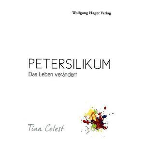 Petersilikum - Das Leben verändert