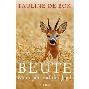Beute - Mein Jahr auf der Jagd