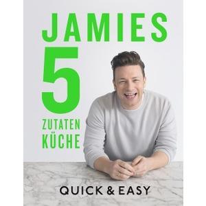 Jamie 5-Zutaten-Küche - Quick & Easy