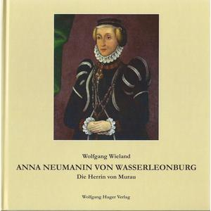 Anna Neumanin von Wasserleonburg: Die Herrin von Murau