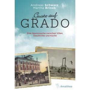 Gusto auf Grado - Eine Spurensuche zwischen Villen, Geschichte und Küche