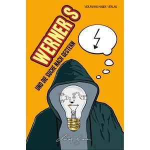Werner S und die Suche nach Gestern