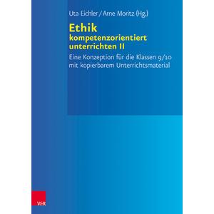 Ethik kompetenzorientiert unterrichten II