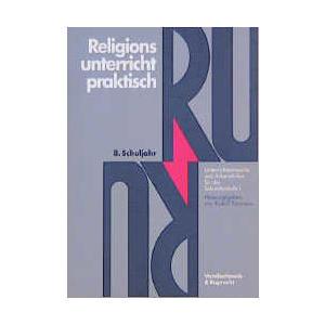 Religionsunterricht praktisch. 8. Schuljahr