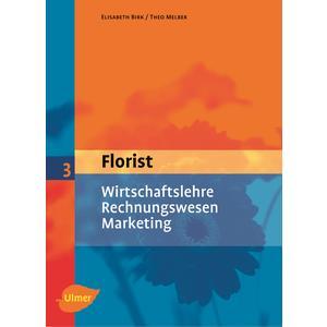 Der Florist Band 3 - Wirtschaftslehre - Rechnungswesen - Marketing