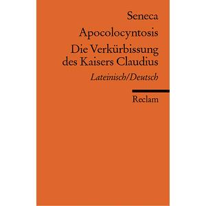 ZS Apocolocyntosis/ Die Verkürbissung des Kaisers Claudius