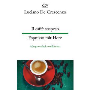Espresso Il caffé sospeso / Espresso mit Herz