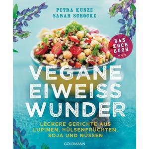 Vegane Eiweißwunder Das Kochbuch
