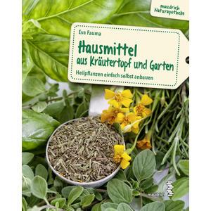 Hausmittel aus Kräutertopf & Garten