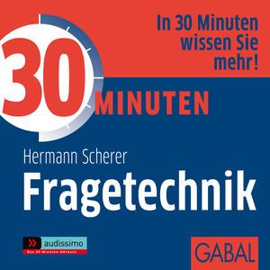 30 Minuten für eine gezielte Fragetechnik (audissimo)