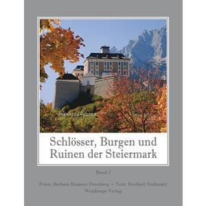 Schlösser, Burgen und Ruinen der Steiermark Band 2