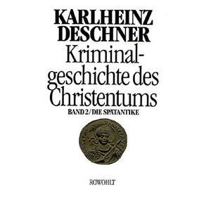 Kriminalgeschichte des Christentums Band 2