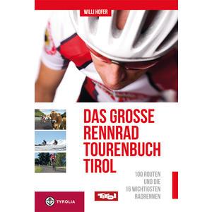 Das große Rennrad-Tourenbuch Tirol