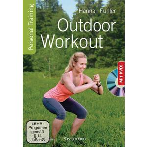 Outdoor Workout + DVD. Personal Training für Ausdauer, Kraft, Schnelligkeit und Koordination