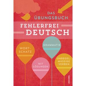 Fehlerfrei Deutsch - Das Übungsbuch mit Lösungen