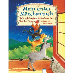 Mein erstes Märchenbuch ? Die schönsten Märchen der Brüder Grimm