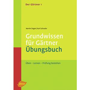Der Gärtner Band 1 - Grundwissen für Gärtner - Übungsbuch