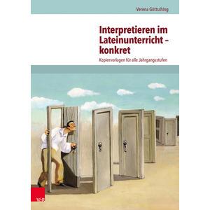 Interpretieren im Lateinunterricht - konkret