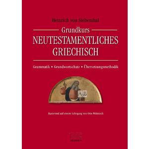 Grundkurs Neutestamentliches GriechischGrammatik/ Grundwortschatz/ Übersetzungsmethodik