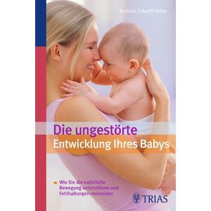 Die ungestörte Entwicklung ihres Babys