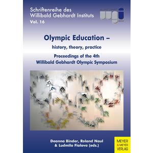 Olympic education - history, theory, practise/Proceedings of the 4th Willibald Gebhardt Symposium on Olympic Studies