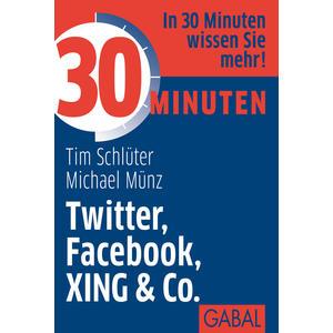 30 Minuten Twitter, Facebook, Xing & Co.