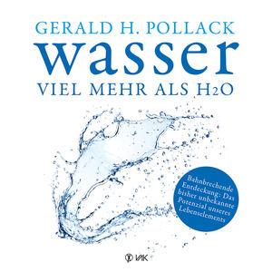 Wasser - Viel mehr als H2O