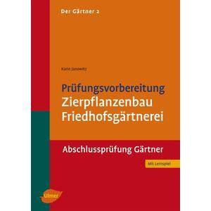 Der Gärtner Band 2 - Prüfungsvorbereitung Zierpflanzenbau - Friedhofsgärtnerei