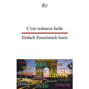 Einfach Französisch lesen - C'est vraiment facile
