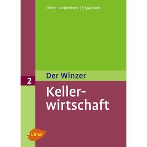 Der Winzer Band 2 - Kellerwirtschaft