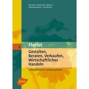 Der Florist Band 2 - Aufbauwissen in Lernsituationen