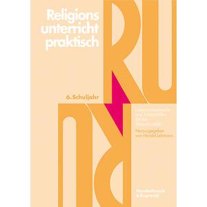 Religionsunterricht praktisch. 6. Schuljahr