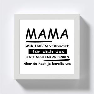 Geschenk für Mama - Bilderrahmen mit LED Beleuchtung - Weißer Rahmen mit Schwarzer Schrift - Wir haben versucht das beste Geschenk zu finden - Handmade