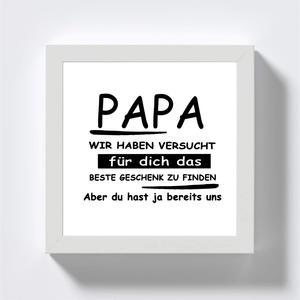 Geschenk für Papa - Bilderrahmen mit LED Beleuchtung - Weißer Rahmen mit Schwarzer Schrift - Wir haben versucht das beste Geschenk zu finden - Handmade