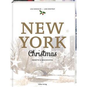 New York Christmas - Rezepte & Geschichten