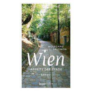 Wien abseits der Pfade Band I