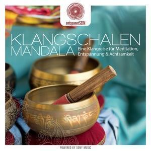 EntspanntSEIN - Klangschalen Mandala (Eine Klangreise für Meditation, Entspannung & Achtsamkeit)