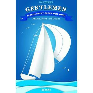Gentlemen segeln nicht gegen den Wind